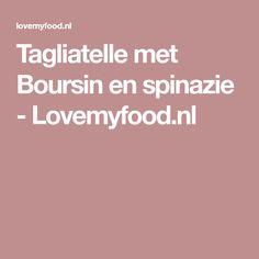 Tagliatelle met Boursin en spinazie - Lovemyfood.nl