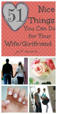 51 Nice Things To Do For Your Wife/Girlfriend, just because... | How Does She