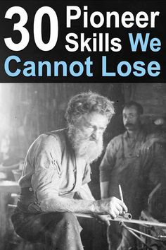 In this article, Linda made a list of 30 essential pioneer skills we can never lose if we want a chance at surviving the end of the world as we know it. #pioneerskills #offgridskills #homesteadingskills