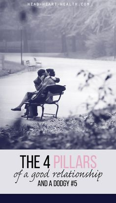 Four pillars of a good relationship + a dodgy number five • The first time around I chose the wrong man. I didn't know it at the time because I was young and believed things about relationships that turned out to be untrue. >> http://head-heart-health.com/5777/the-four-pillars-of-a-good-relationship Now I know an intimate relationship with another person rests on four essential pillars.