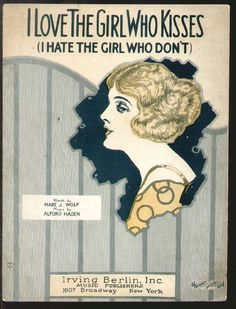 """""""I Love The Girl Who Kisses (I Hate The Girl Who Don't)"""" ~ 1923 Sheet music cover."""
