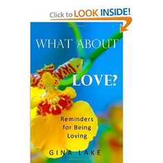 What About Love?: Reminders for Being Loving --- http://www.amazon.com/What-About-Love-Reminders-Loving/dp/1466383399/?tag=night0b_20