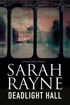 Deadlight Hall, Sarah Rayne, 9780727884718, 11/19/15