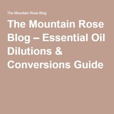 Essential Oil Conversion Chart, Calculator & Pro Tips Mountain Rose Herbs, Organic Essential Oils, Natural Health, Conversation, Herbalism, Health And Beauty, Essentials, Chart, Tips