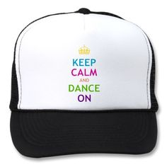 Keep Calm and Dance On Hat