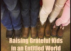 Raising Grateful kids in an Entitled World- amazing insight for parents to help out their children and spouse!