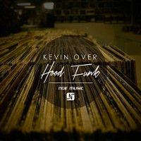 Kevin Over – Hood Funk [Noir Music] [NMW036]