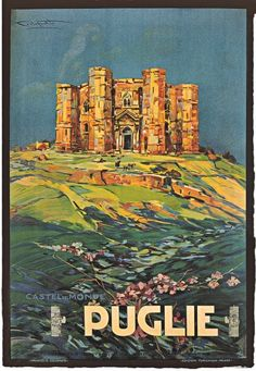 Beautiful vintage poster showing the Castel del Monte in the Puglia region of South- Eastern Italy. Vintage Italy, Italia Vintage, Vintage Italian Posters, Vintage Travel Posters, Retro Posters, Art Posters, Travel Ads, Travel And Tourism, Travel Trip