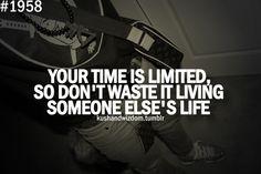 I live my life.