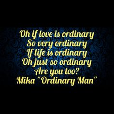"Ordinary Man lyrics (a new song that will be on ""No Place in Heaven"" )"