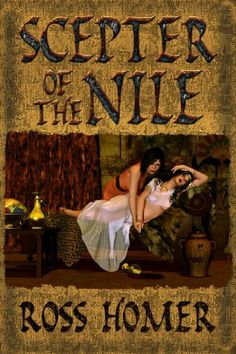 The Scepter of the Nile by Ross Homer, http://www.amazon.com/dp/B00JG7R4YI/ref=cm_sw_r_pi_dp_pf.ptb1WCWC02