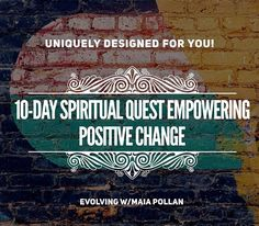10-Day Spiritual Quest for Positive Change - Designed Specifically for You!