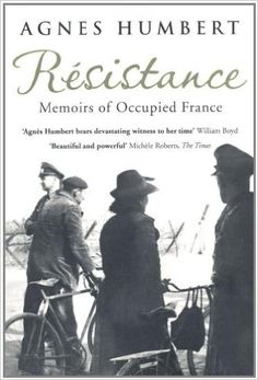 Resistance: Memoirs of Occupied France: Translated by Barbara Mellor: Amazon.co.uk: Agnes Humbert, Barbara Mellor: 9780747596745: Books
