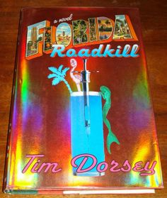 Any other Tim Dorsey fans out there?