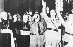 The Roman Catholic Church of Germany (not all Catholics agreed and many helped out the targeted victims of the Nazis) openly supported the Nazis and Hitler.  Photographs do NOT lie.