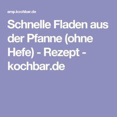 Schnelle Fladen aus der Pfanne (ohne Hefe) - Rezept - kochbar.de