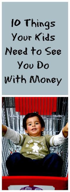 10 things your kids need to see you do with moey