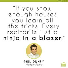 """""""EVERY REALTOR IS A NINJA IN A BLAZER"""" - PHIL DUNFY #quote #home #realestate"""