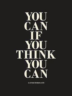 You Can If You Think You Can If You Think You Can. Carrie Fiter quotes words of wisdom blackout poetry travel quotes neon positive inspirational wisdom affirmations life quotes motivational quotes music quotes happiness relationship quotes intj infp thoughts truths infj feminism girl power love quotes #wordsofwisdomquotes