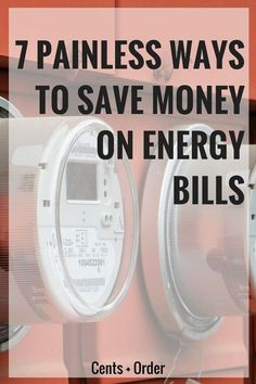 Tired of high electric and gas bills? These 7 money-saving tips will reduce your energy bills. Find out how to save money on your utility bill. From Cents + Order
