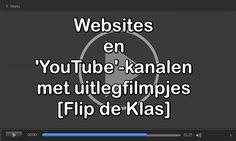 Edu-Curator: 22 Websites en 'YouTube'-kanalen met allerlei uitlegfilmpjes [Flip de Klas]