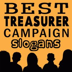 Catchy Treasurer Slogan  Student Council Elections