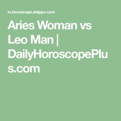 Aaron astrology dating an aries male leo