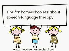 My Sweet Homeschool: Tips for homeschoolers about speech language therapy