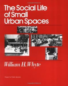 The Social Life of Small Urban Spaces by William H. Whyte http://www.amazon.com/dp/097063241X/ref=cm_sw_r_pi_dp_KSG1ub0EMZGGX