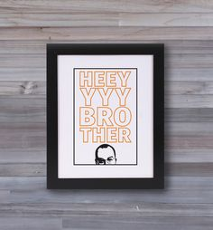 Hey Brother - Buster Bluth Quote - Arrested Development - Graphic Print Wall Art by NiceLifeDesigns on Etsy