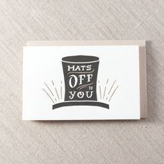 Hats off to you - Letterpress Greeting Card, By Pike Street Press - Seattle
