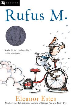 1944 Newbery Medal Winner: Rufus M. by Eleanor Estes. Call #: JF EST.