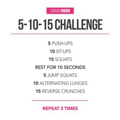Get back to basics with our 5-10-15 challenge TODAY! Don't forget to repeat the entire thing 3 times for a killer workout! TAG a friend to challenge them! Make sure to snap a pic and tag us after you complete the challenge! #skinnymom #skinnymomchallenge #workout #fitness