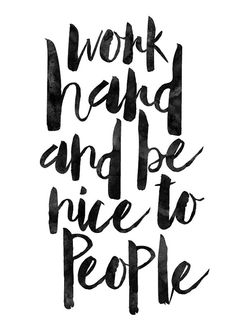 Work Hard and be Nice to People Typography by MotivationalThoughts
