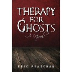 Therapy for Ghosts by Eric Praschan in Mystery/Thriller Books To Read, My Books, Mystery Thriller, Book Publishing, Book 1, Free Books, Ghosts, Novels, Therapy