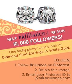 Want to win a sparkling pair of diamond stud earrings from us? Help us reach 10,000 Pinterest followers and you might just get lucky! 1.) Follow us on Pinterest, 2.) Re-pin this image, and 3.) Email your Pinterest ID to pin@brilliance.com for verification. Pin away!!!! :)