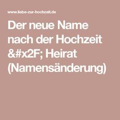 Der neue Name nach der Hochzeit / Heirat (Namensänderung)