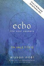 ECHO, book 2 in THE SOUL SEEKERS series, in stores November 2012!