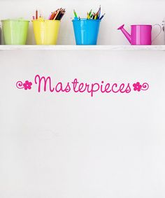 $12.99 (orig 24) Take a look at this Belvedere Designs Pink Script 'Masterpieces' Wall Quote by Color Trends: Pops of Pink on #zulily today!