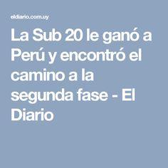 La Sub 20 le ganó a Perú y encontró el camino a la segunda fase - El Diario