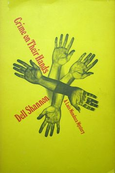 Crime on Their Hands / Dell Shannon. A Luis Mendoza Mystery,