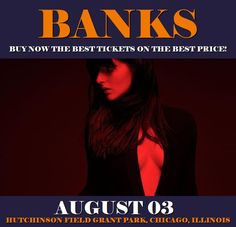 Banks in Chicago at Hutchinson Field Grant Park on August 03. More about this event here https://www.facebook.com/events/1278462795603795/