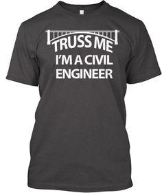 Truss Me, I'm a Civil Engineer | Teespring