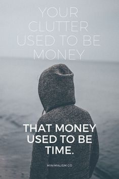 All of the clutter in your home used to be money. That money used to be time. Declutter your home, be mindful about what you buy and enjoy more of your time. Declutter Books, Declutter Your Mind, Decluttering, Minimal Living, Simple Living, What Is Material, Life Organization, Organizing Life, Organizing Ideas
