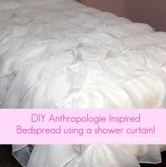DIY Anthropologie Inspired Bedspread using a shower curtain!