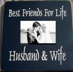 best friends for life husband and wife sign or photo frame.