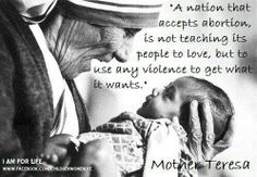 Mother Teresa and abortion. STOP ABORTION. Every baby has a right to live! # stop abortion Pro Life Quotes, Saint Teresa Of Calcutta, Mother Teresa Quotes, Life Is Precious, Choose Life, Baby Quotes, Our Lady, Kolkata, Love Life