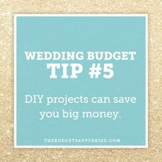 Wedding Budget Tip #5: Do DIY Projects for Your Wedding   The Budget Savvy Bride