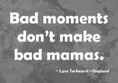 Saving this for those bad days....There will always be bad moments when parenting, take a deep breath & pick yourself up...