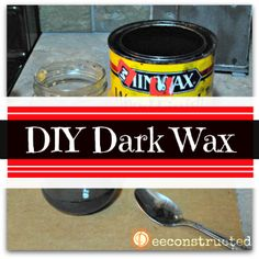 DIY Dark Wax- for after chalk painting. Need to follow two links for instructions. My local Home Depot only stocks clear wax and the Annie Sloan is pricey ($30 per can) and a long drive away!  Will have to try this!